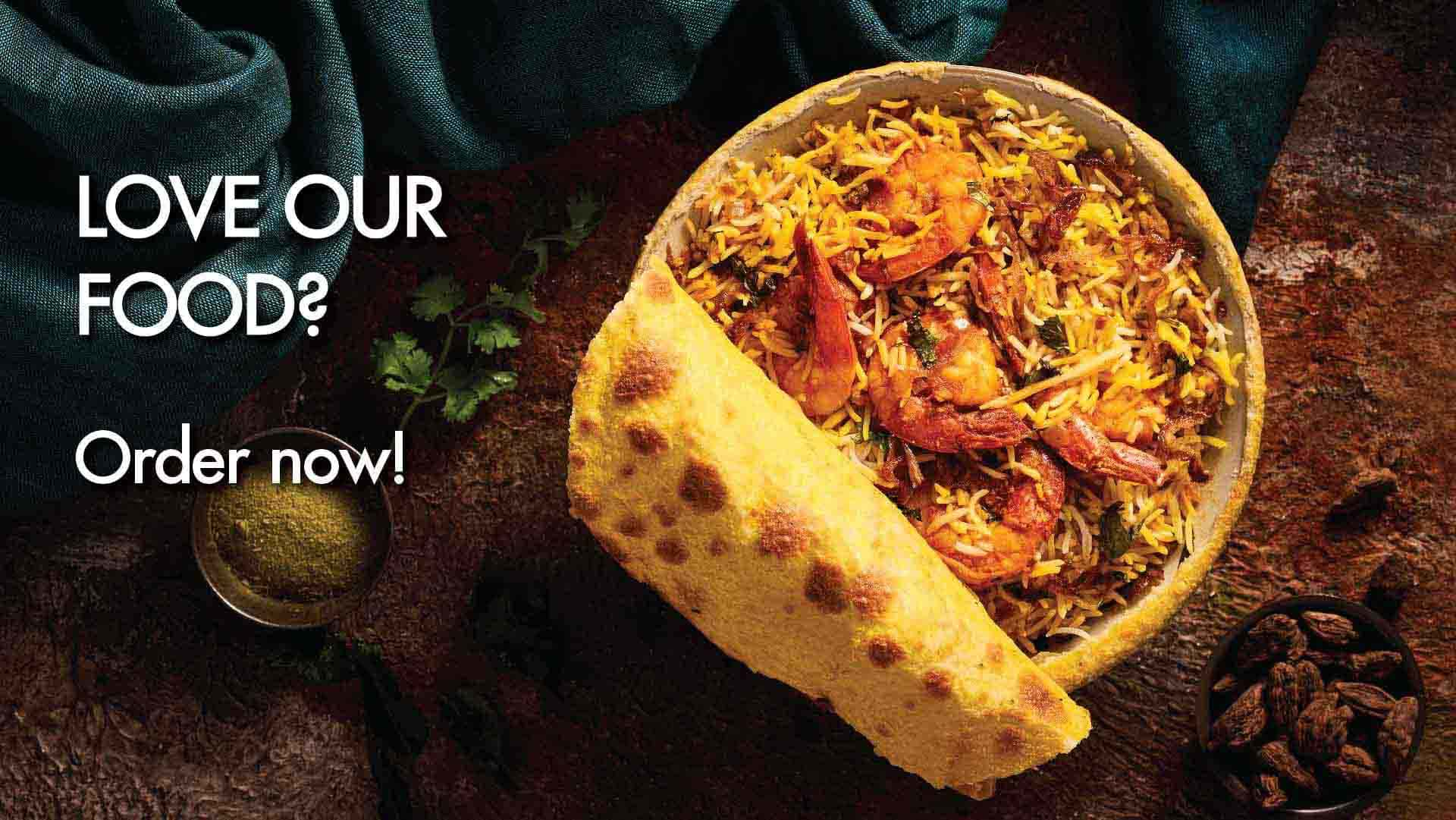 Love our Food? Order Now